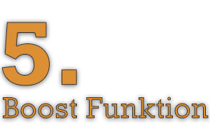 5. Boost Funktion